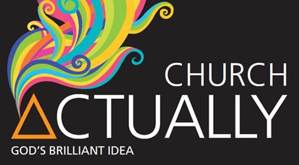"""Church Actually"" May Preaching Series."