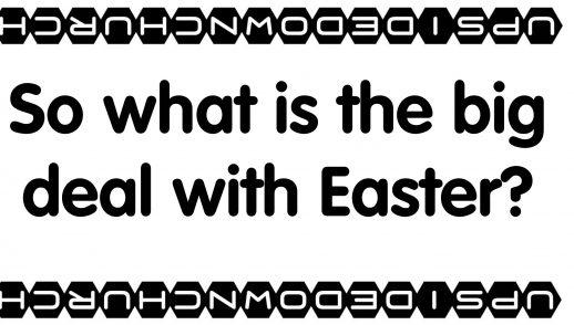 So what is the big deal with Easter?