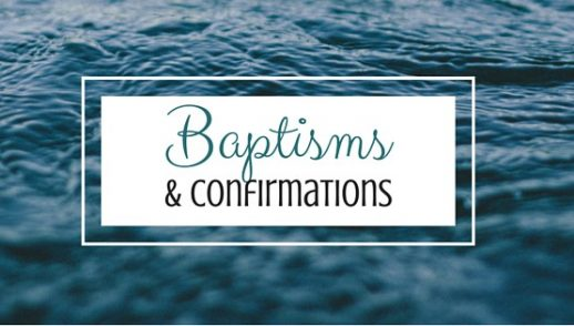 Baptisms and Confirmations