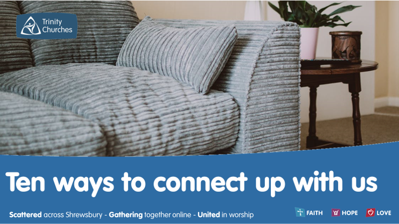 Ten Ways to Connect up with life at Trinity Churches!